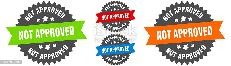 istock not approved sign. round ribbon label set. Seal 1307820787
