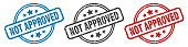 istock not approved stamp. not approved round isolated sign. not approved label set 1290149010