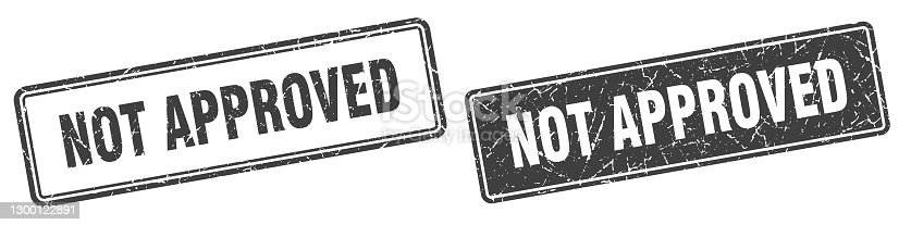 istock not approved stamp set. not approved square grunge sign 1300122891