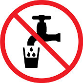 Not drinkable water sign. Red prohibition non potable water sign. Don't drink water sign.
