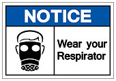 Notice Wear Your Respirator Symbol Sign, Vector Illustration, Isolate On White Background Label. EPS10