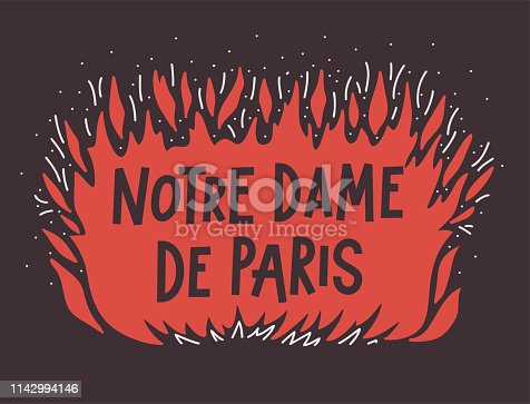 Notre-Dame de Paris on fire. French Cathedral building burns out concept. Vector illustration. 15 april 2019 France tragic accident. Black background. Flame Fire with text hand lettering.