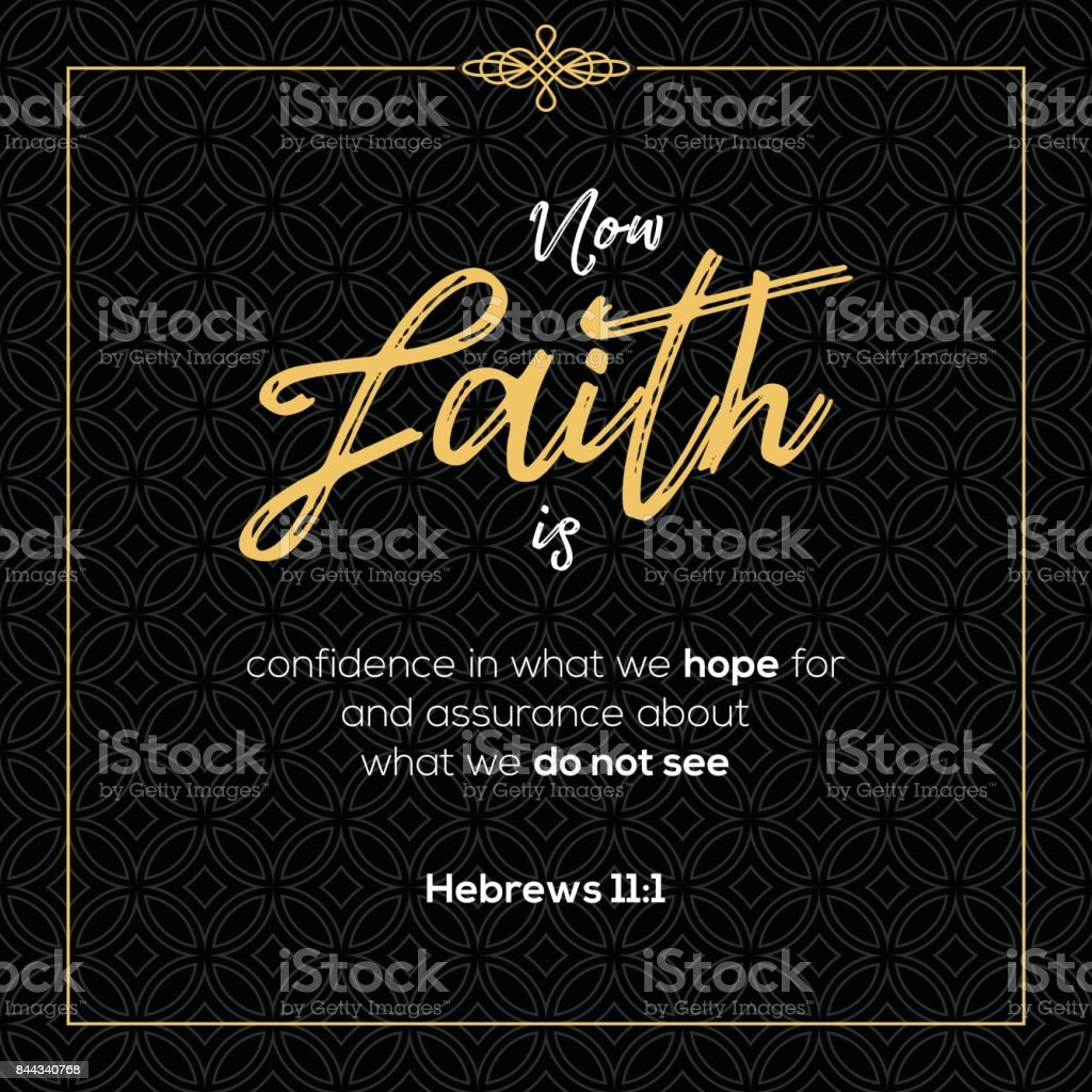 now faith is confidence in what we hope for, bible quotes from Hebrews vector art illustration
