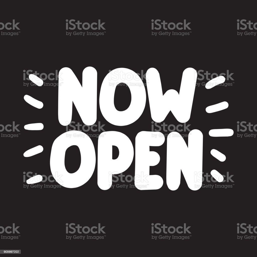 Now open. Vector hand lettering illustration on dark background. vector art illustration