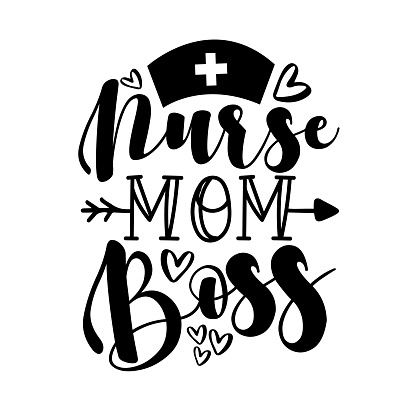 Nurse Mom Boss- calligraphy with hearts.