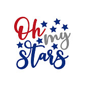 Oh my stars - Happy Independence Day, lettering design illustration.
