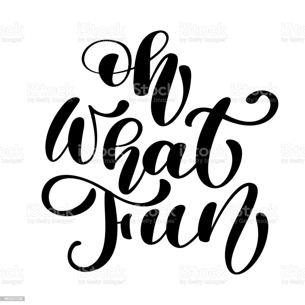 Oh What Fun Christmas Brush Calligraphy Isolated On White Background ...