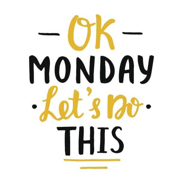 Ok Monday, let's do this poster Ok Monday, let's do this! poster. Motivational slogan. Hand written brush lettering, retro style. Inspirational quote. Vector illustration motivation stock illustrations