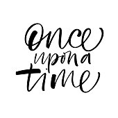 Once upon a time phrase. Ink illustration. Modern brush calligraphy. Isolated on white background.