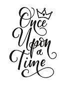 Once upon a time. Lettering fairy tale girl motivational and inspirational quote.