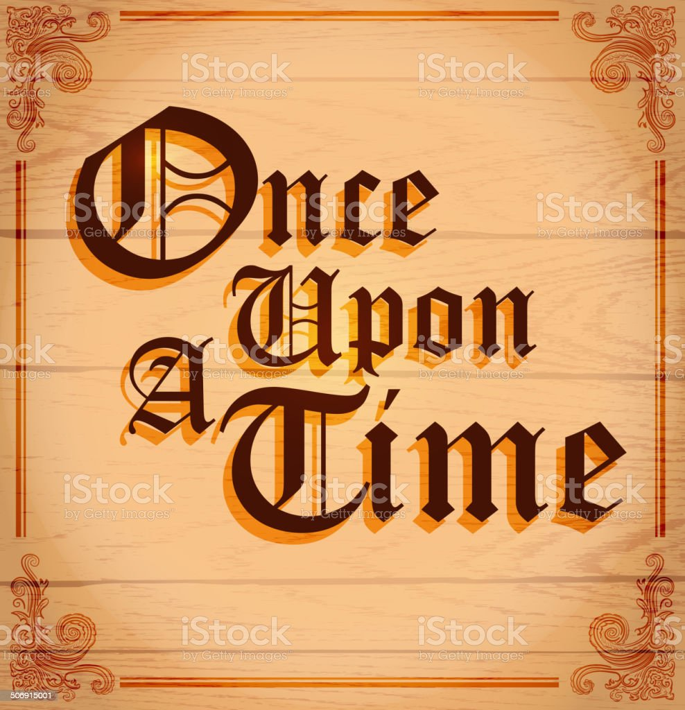 Once Upon A Time Words: Once Upon A Time Text Or Word Design On Wood Stock Vector