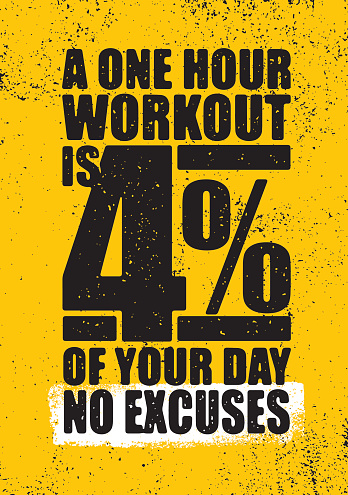 a one hour workout is 4 percent of your day no excuses