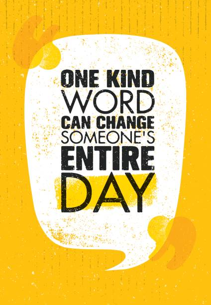 One Kind Word Can Change Someone Entire Day, Inspiring Creative Motivation Quote Poster Template. One Kind Word Can Change Someone s Entire Day, Inspiring Creative Motivation Quote Poster Template. Vector Typography Banner Design Concept On Grunge Texture Rough Background inspirational quotes stock illustrations