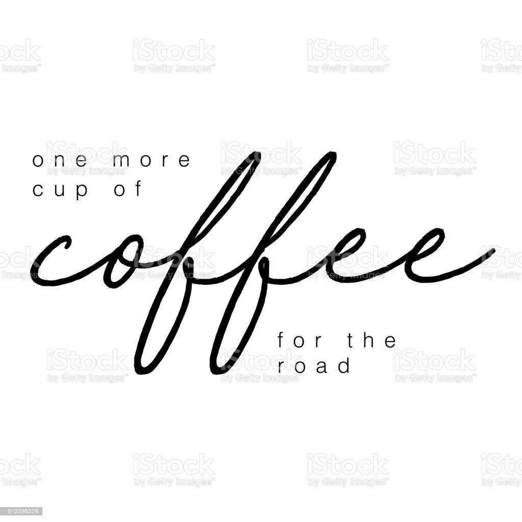 Una Taza Mas De Cafe Para El Camino Dibujado A Mano Letras Frase