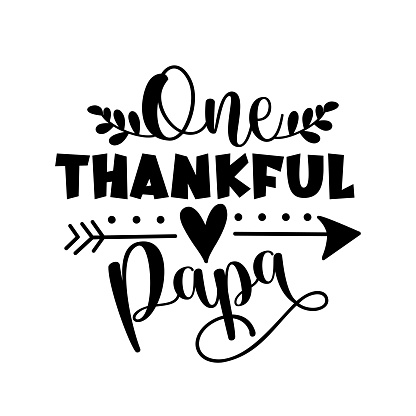 One thankful Papa - typography message.