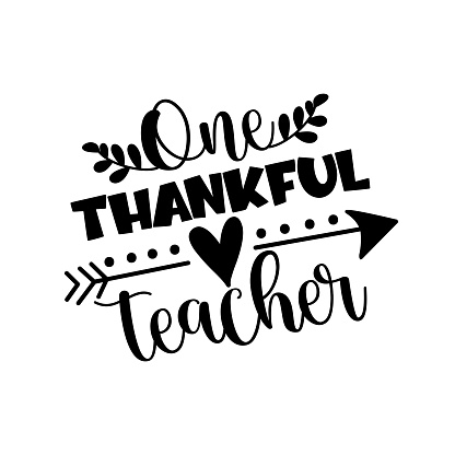 One Thankful Teacher- phrase for Thanksgiving holiday.