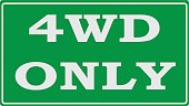 4WD only road sign. Four wheel drive illustration.