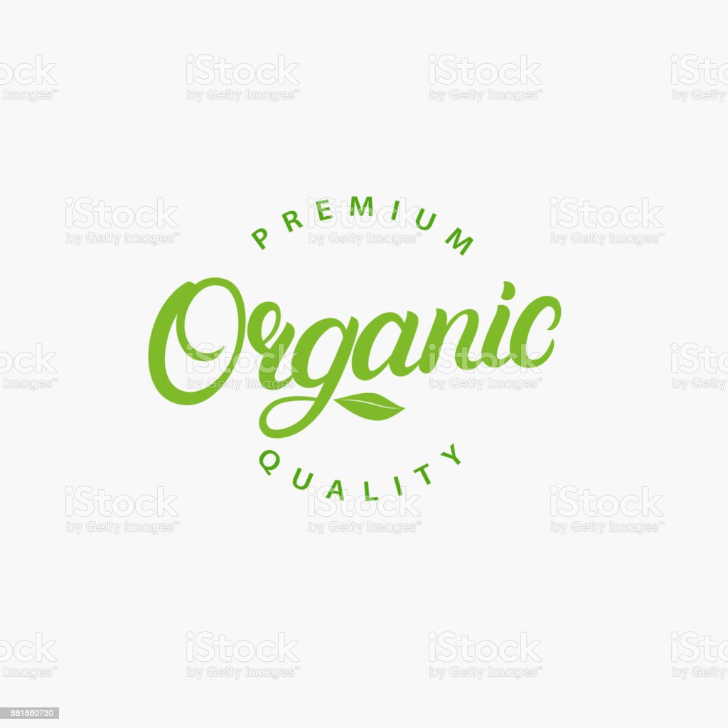 Organic hand written lettering logo, label, badge, emblem. vector art illustration