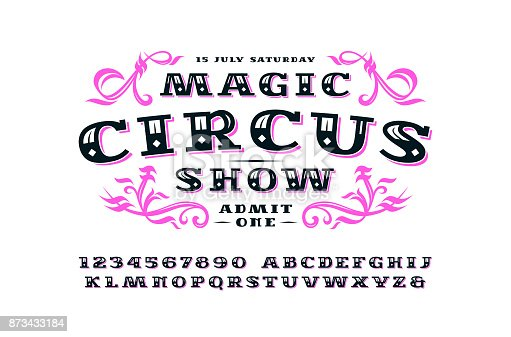 Ornate serif font in retro style. Label for circus ticket. Letters and numbers for signboard design. Print on white background