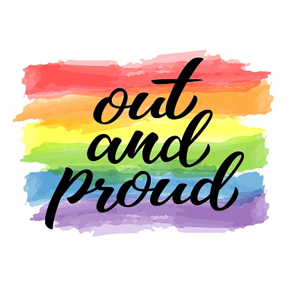 Out and proud hand drawn lettering quote. Homosexuality slogan on watercolor rainbow background. LGBT rights concept. Modern ink illustration for poster, placard, invitation card, t-shirt print design