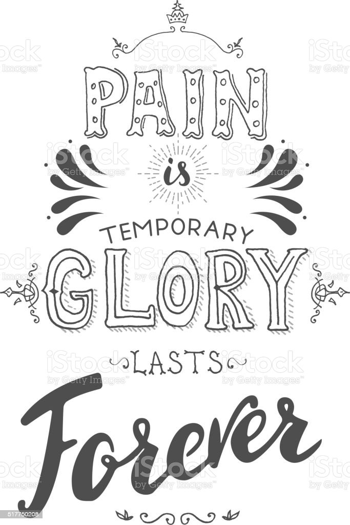 Pain is temporary, glory lasts forever vector art illustration