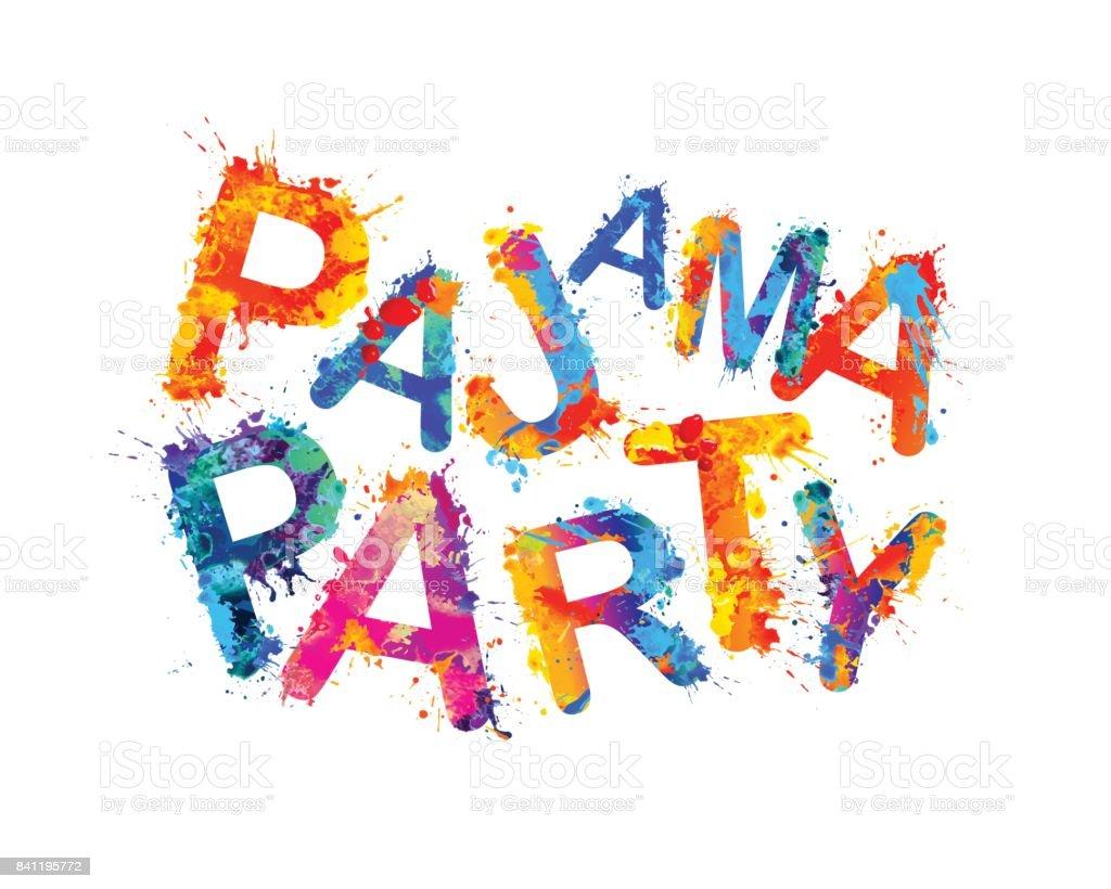Pajama party. Vector splash paint vector art illustration