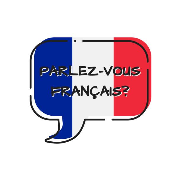 parlez-vous francais - do you speak french, bubble with france flag parlez-vous francais - do you speak french, bubble with france flag french language stock illustrations