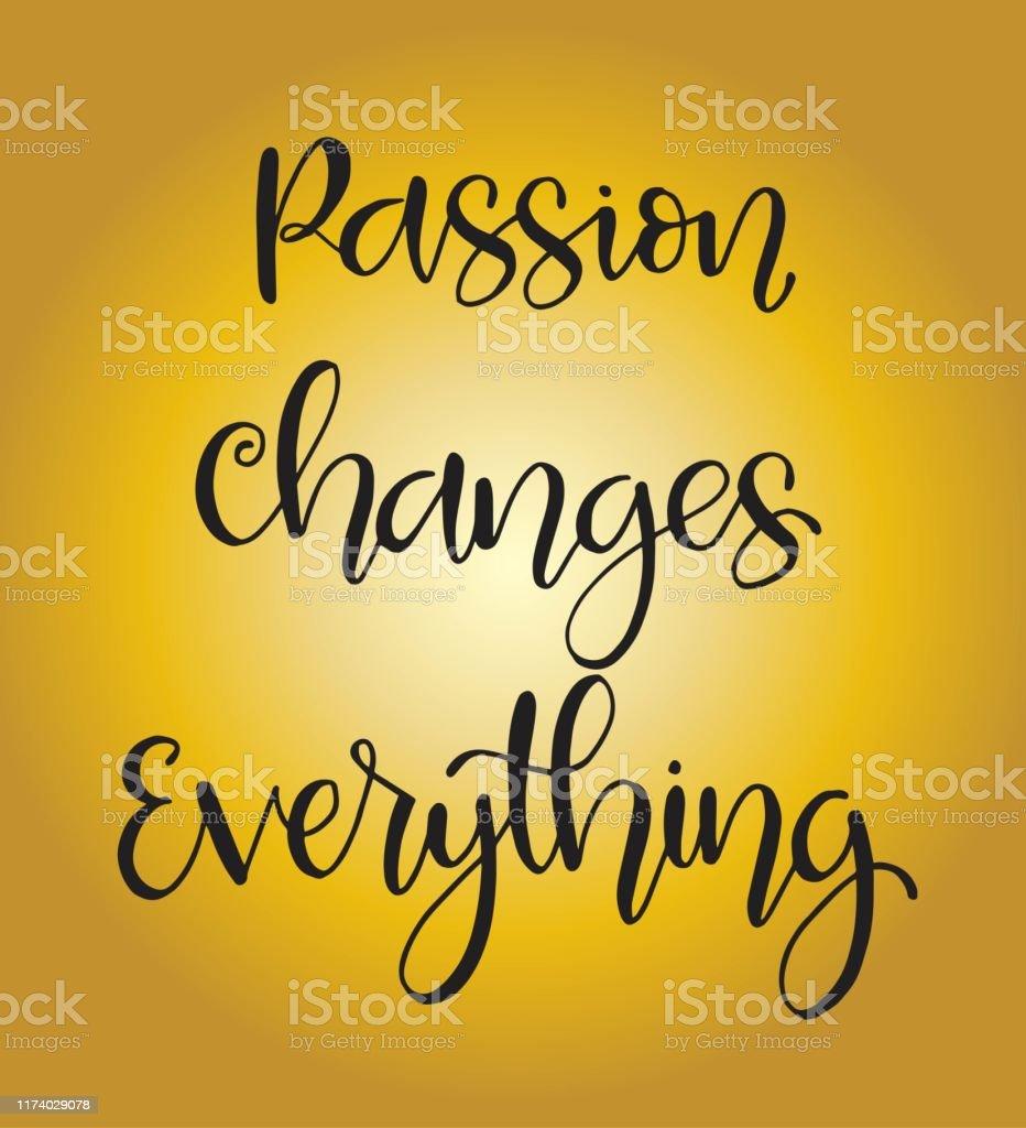 Leidenschaft Verändert Alles Handgezeichnete Schriftkarte