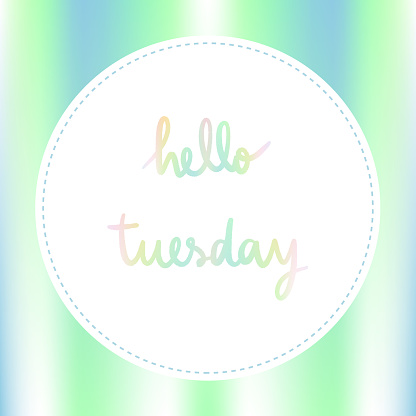 Pastel background with Hello Tuesday Hand Lettering