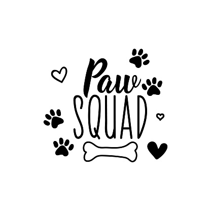 Paw squad. Vector illustration. Lettering. Ink illustration.