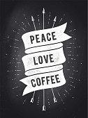 Peace, Love, Coffee. Vintage ribbon banner