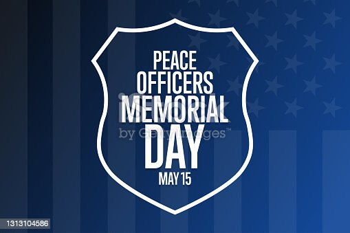 istock Peace Officers Memorial Day. May 15. Holiday concept. Template for background, banner, card, poster with text inscription. Vector EPS10 illustration. 1313104586