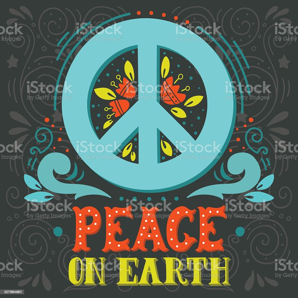 Peace sign with hand lettering, flowers and decoration elements. vector art illustration