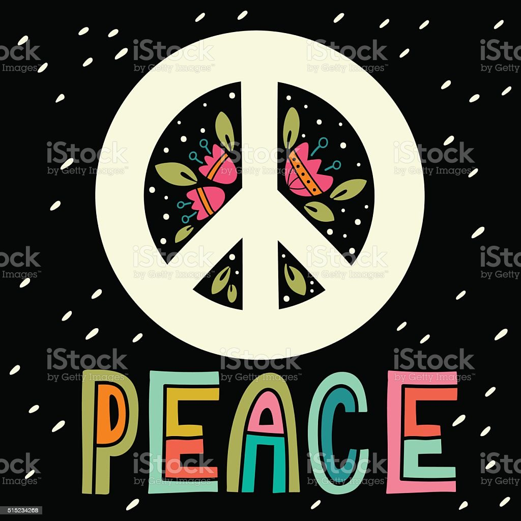 Peace sign with hand lettering, flowers and decoration elements vector art illustration