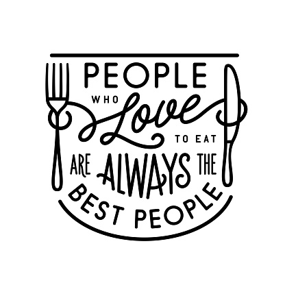 People who love to eat kitchen typography poster. Vector vintage illustration.