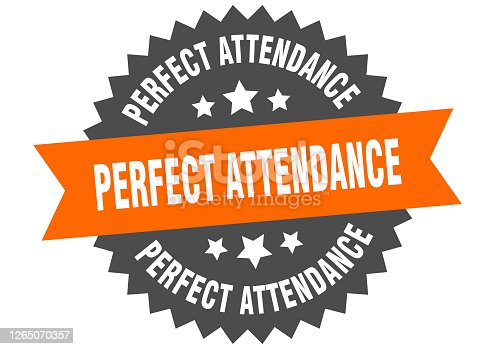 istock perfect attendance round isolated ribbon label. perfect attendance sign 1265070357