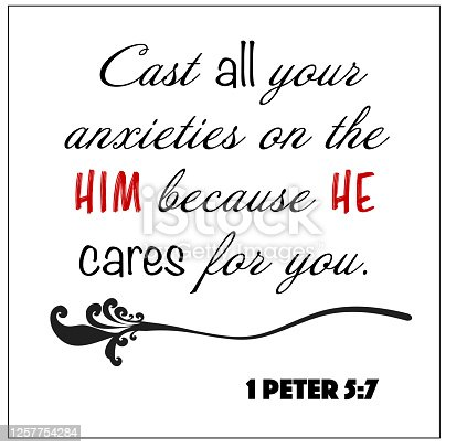 istock 1 Peter 5:7 - Cast all your anxieties on him because he cares for you design vector on white background for Christian encouragement from the New Testament Bible scriptures. 1257754284