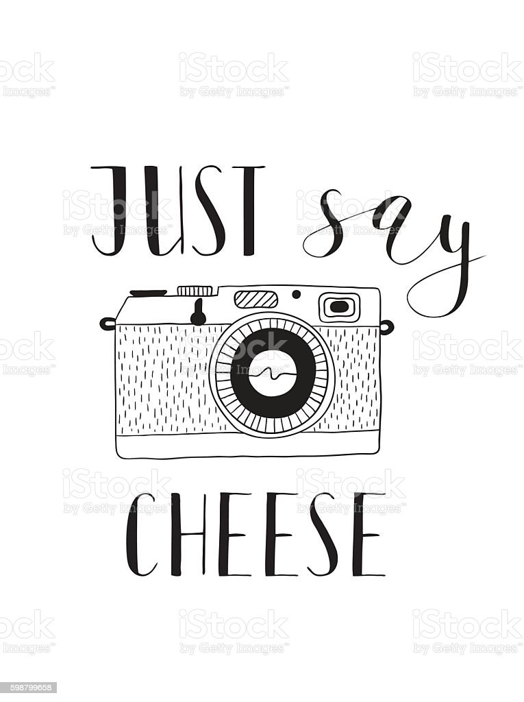 Photo camera with lettering - Just say cheese. Hand drawn vector art illustration