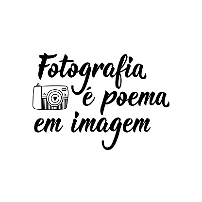 Photography is poem in image in Portuguese. Lettering. Ink illustration. Modern brush calligraphy.