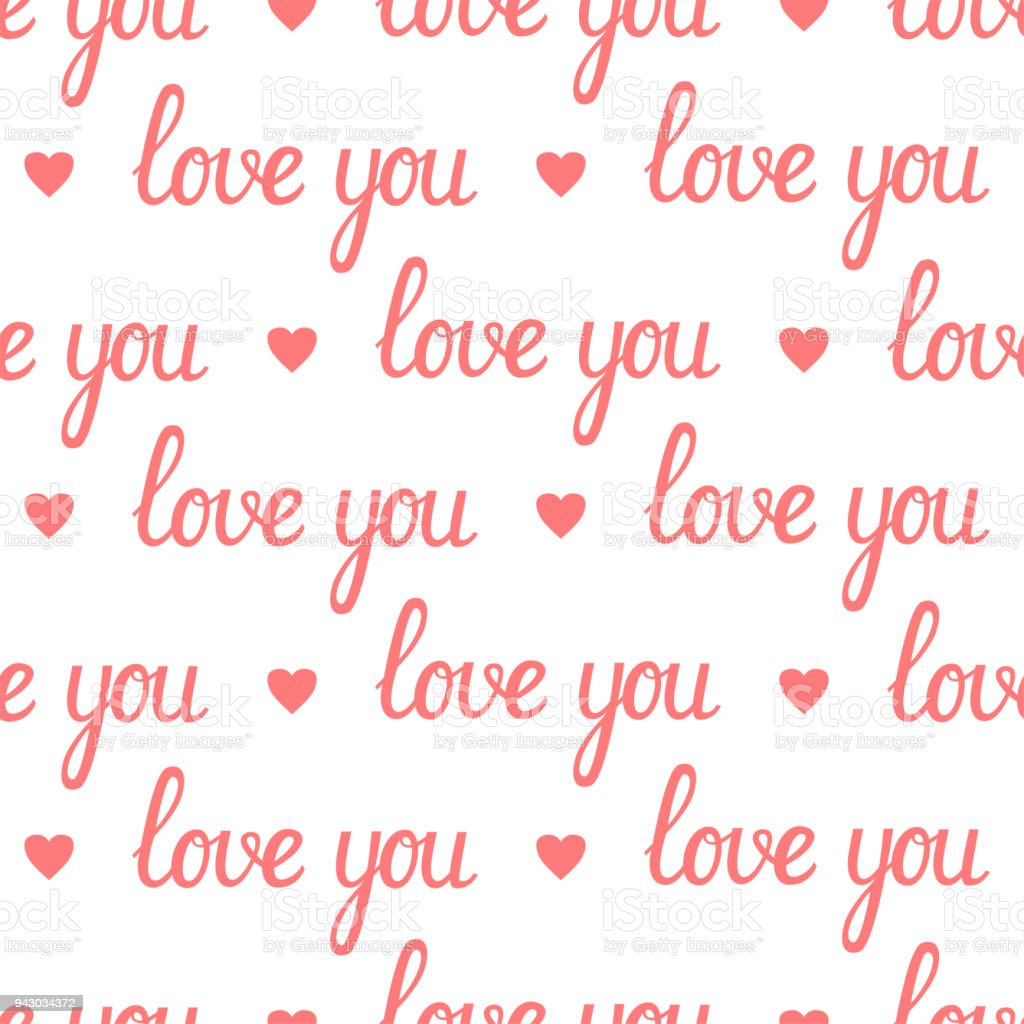 Phrase Love You Hand Drawn Lettering And Pink Hearts On White Background Seamless