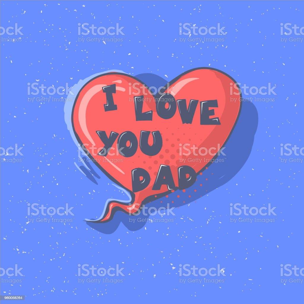 Ilustração De Que Frase De Amor Você Pai De Um Coração Feliz Pai S