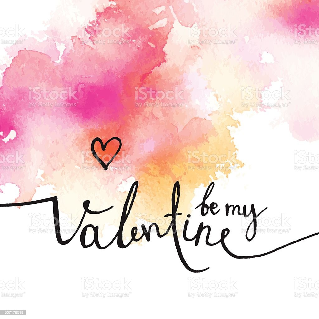 pink watercolor abstract spot with inscription 'be my Valentine' vector art illustration