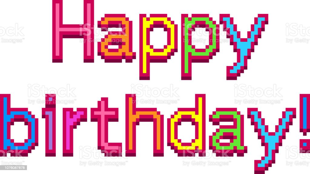 Pixel Happy Birthday Text Detailed Illustration Isolated