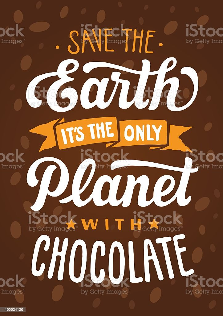 Planet with chocolate lettering poster. Save the Earth vector art illustration