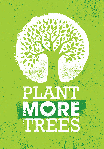 Plant More Trees. Eco Motivational Poster On Rough Organic Background.