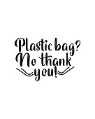 Plastic bag no thank you.Hand drawn typography poster design. Premium Vector.