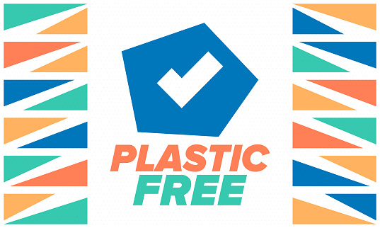 Plastic free. A month for the environment. Recycle , ecology concept. No plastic, no garbage in July. Eco friendly and zero waste lifestyle. Save the planet. Vector poster illustration