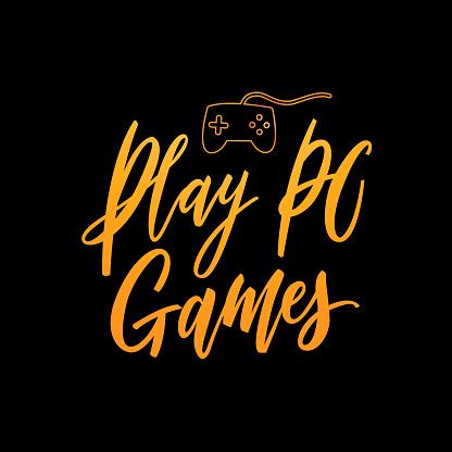 Play PC games. Hand lettering slogan for print, tshirt, web, social, poster, sticker. Vector illustration