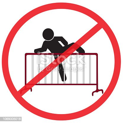 please do not climbing the steel traffic fence. Not Allowed Sign, warning symbol, road symbol sign and traffic symbol design concept, vector illustration.
