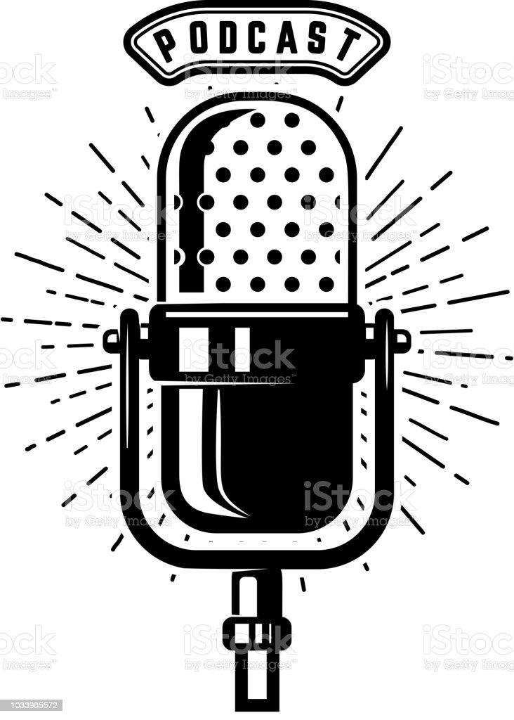 Podcast. Retro-Mikrofon isoliert auf weißem Hintergrund. Gestaltungselement für Emblem, Schilder, Aufkleber - Lizenzfrei Alt Vektorgrafik